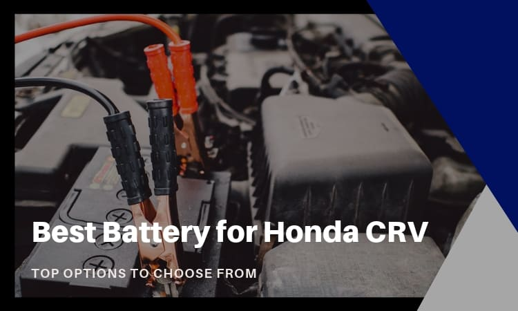 The Best Battery for Honda CRV: Top Options to Choose From