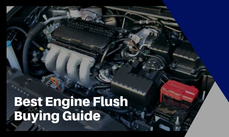 A Complete Buying Guide to the Best Engine Flush