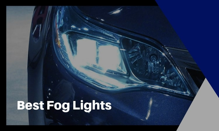 The Best Fog Lights: How to Find the Right Ones