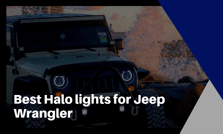 The Best Halo Lights for Jeep Wrangler – Get the Best One!