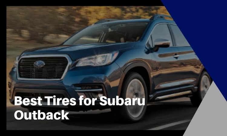 9 Best Tires for Subaru Outback [2020 Guide]