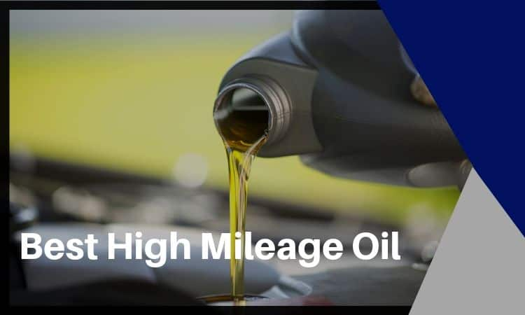 The Best High Mileage Oil: What to Look For & Our Favorites!