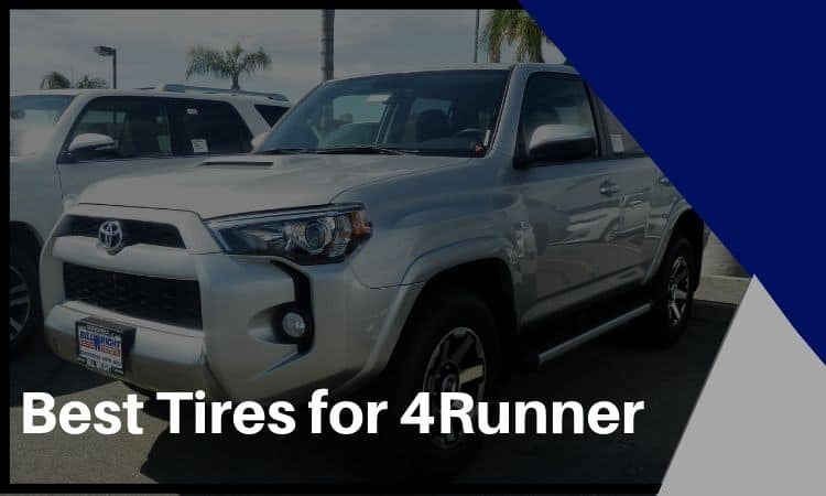 The Best Tires for 4Runner On The Market!