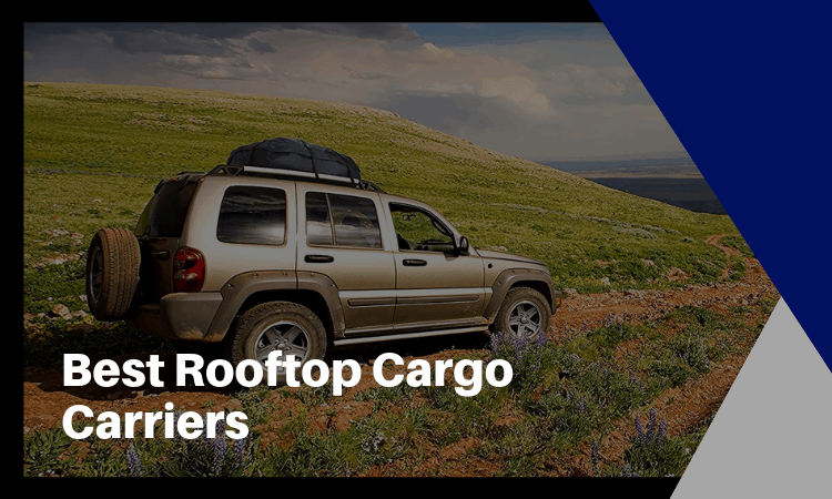 The Best Rooftop Cargo Carriers – Different Types and How to Find the Best Ones!