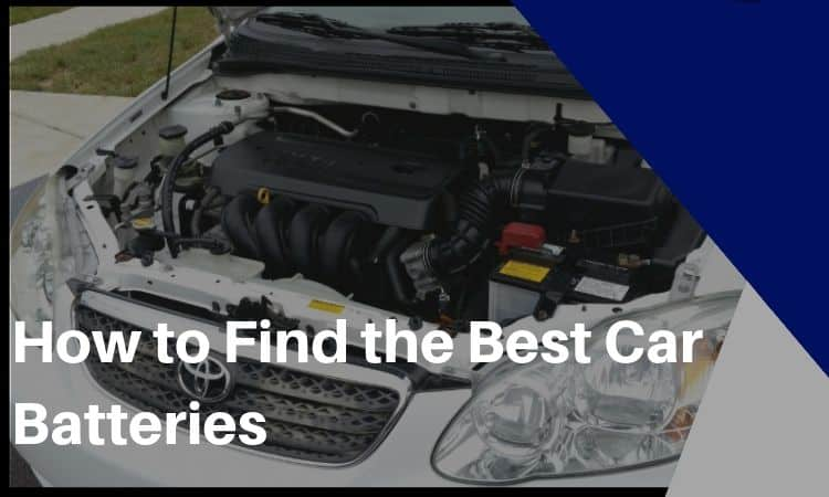 how to find the best car batteries