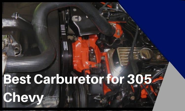 The Best Carburetor for 305 Chevy – All You Need to Know!