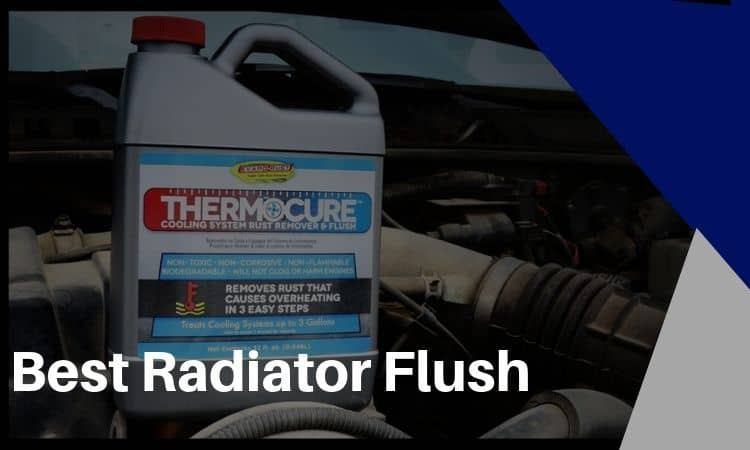 The Best Radiator Flush – What to Look For & Best Options