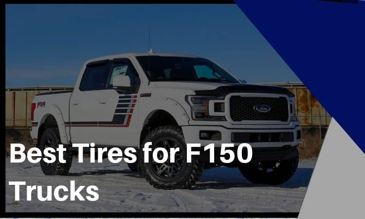 The Best Tires for F150 Trucks (& Main Benefits to Using All-Terrain Tires)