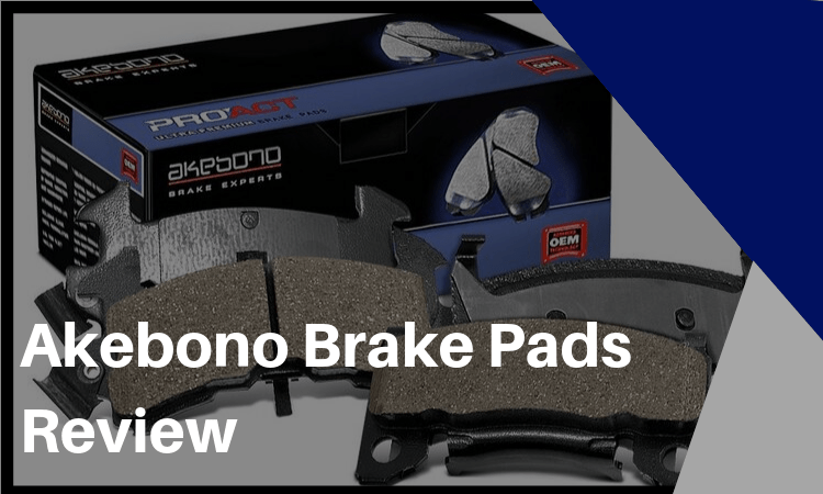 Akebono Brake Pads Review: All You Need to Know!
