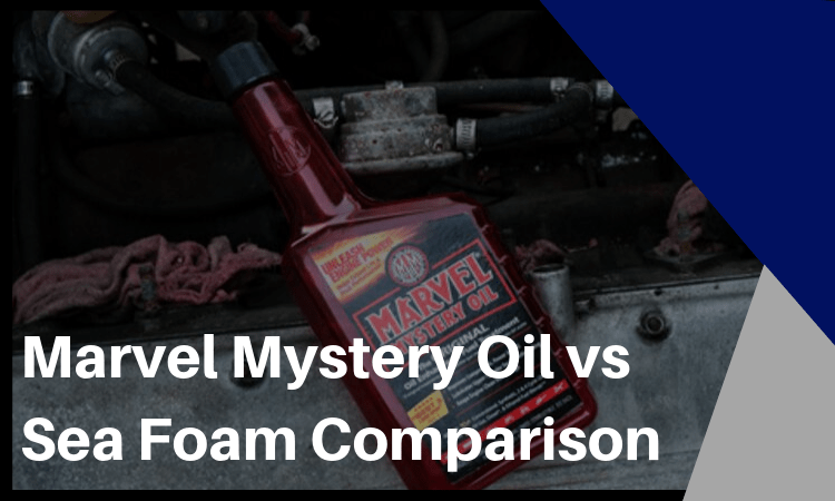 Marvel Mystery Oil vs Sea Foam: Which is Best for Your Car Maintenance?