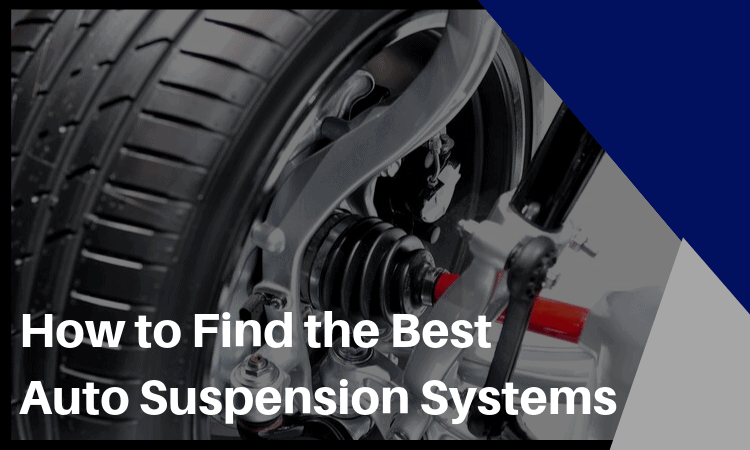 how to find the best auto suspension systems