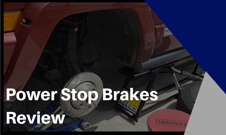 The Power Stop Brakes Review – Who are Power Stop Brakes for?