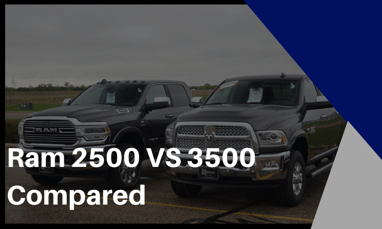 Ram 2500 vs 3500 Compared: Choosing a Pickup Truck for All Your Needs