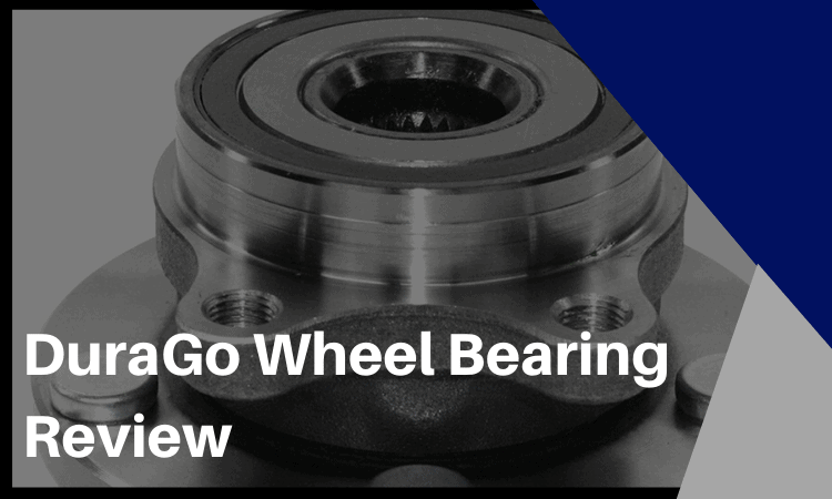 The DuraGo Wheel Bearing Review: Is it the Best Wheel Bearing Brand?