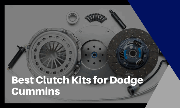 The Best Clutch Kits for Dodge Cummins To Consider in 2020