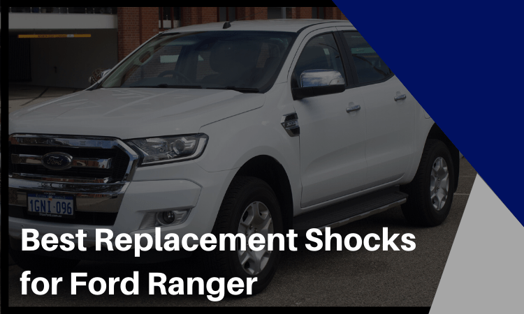 The 6 Best Replacement Shocks for Ford Ranger in 2021