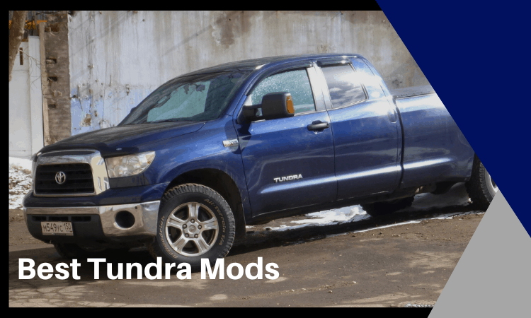 Best Tundra Mods in 2021: How to Customize Your Tundra