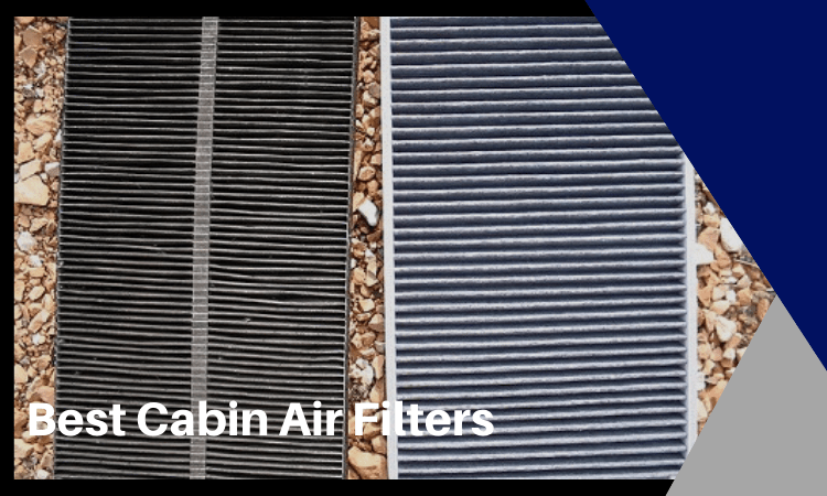 Best Cabin Air Filters – Top 5 Brands and Products in 2021
