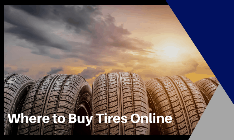 Where to Buy Tires Online [2021]