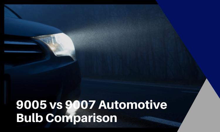 9005 vs 9007 Automotive Bulb Comparison