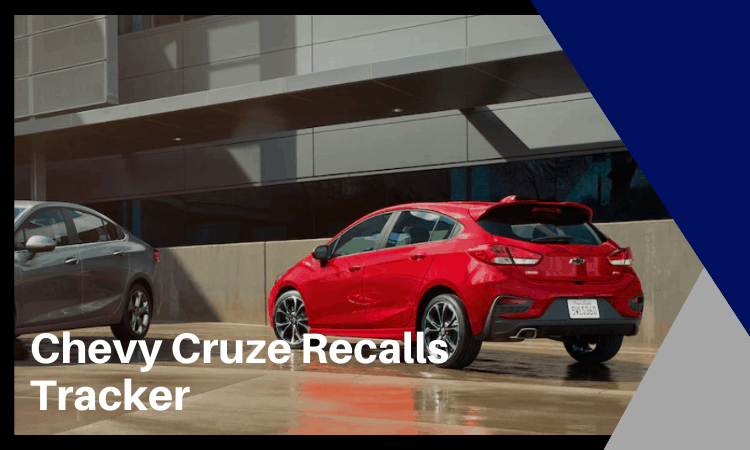 Chevy Cruze Recalls Tracker [2021]: All You Need to Know