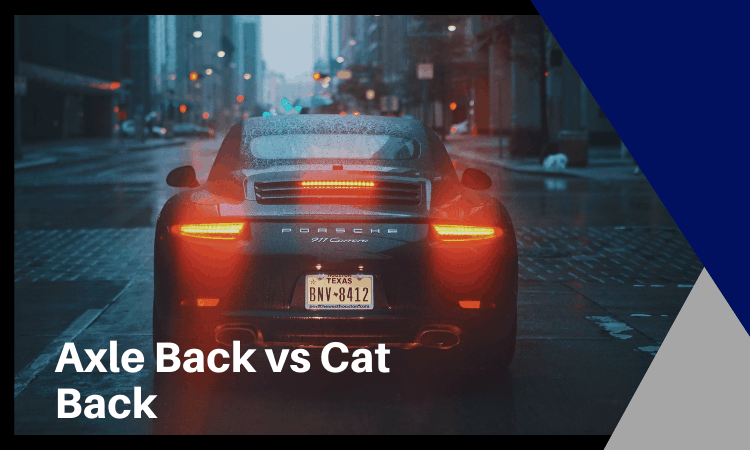 axle vs cat back