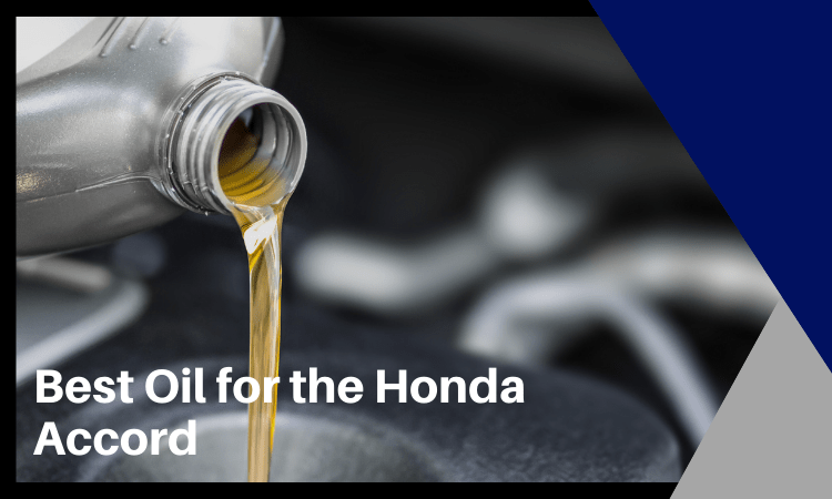 Best Oil for the Honda Accord: How to Choose the Right One