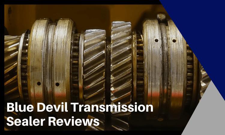Blue Devil Transmission Sealer Reviews: Is It a Good Buy?