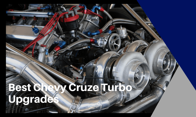 Best Chevy Cruze Turbo Upgrades That You Need to Know Of